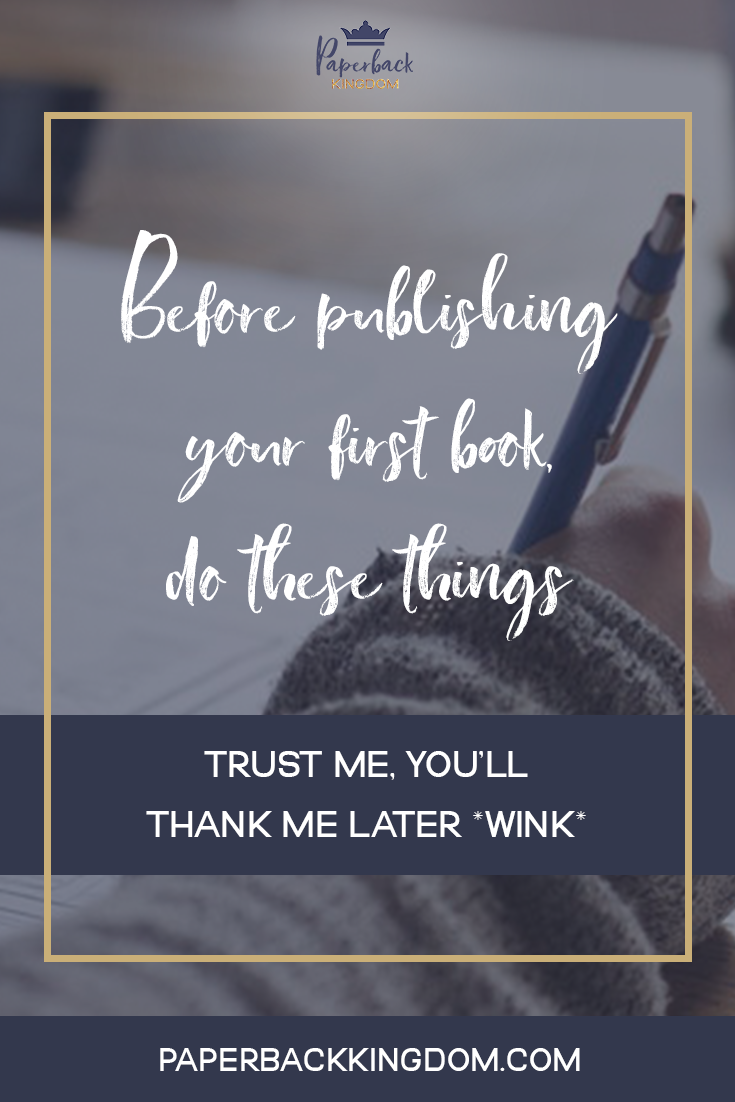 Before Publishing Your First Book, Do These Things
