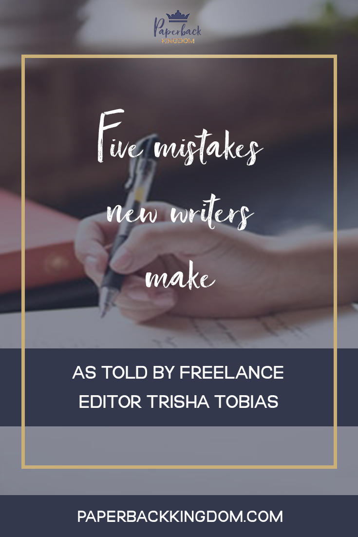 Five Mistakes New Writers Make (As Told By An Editor)