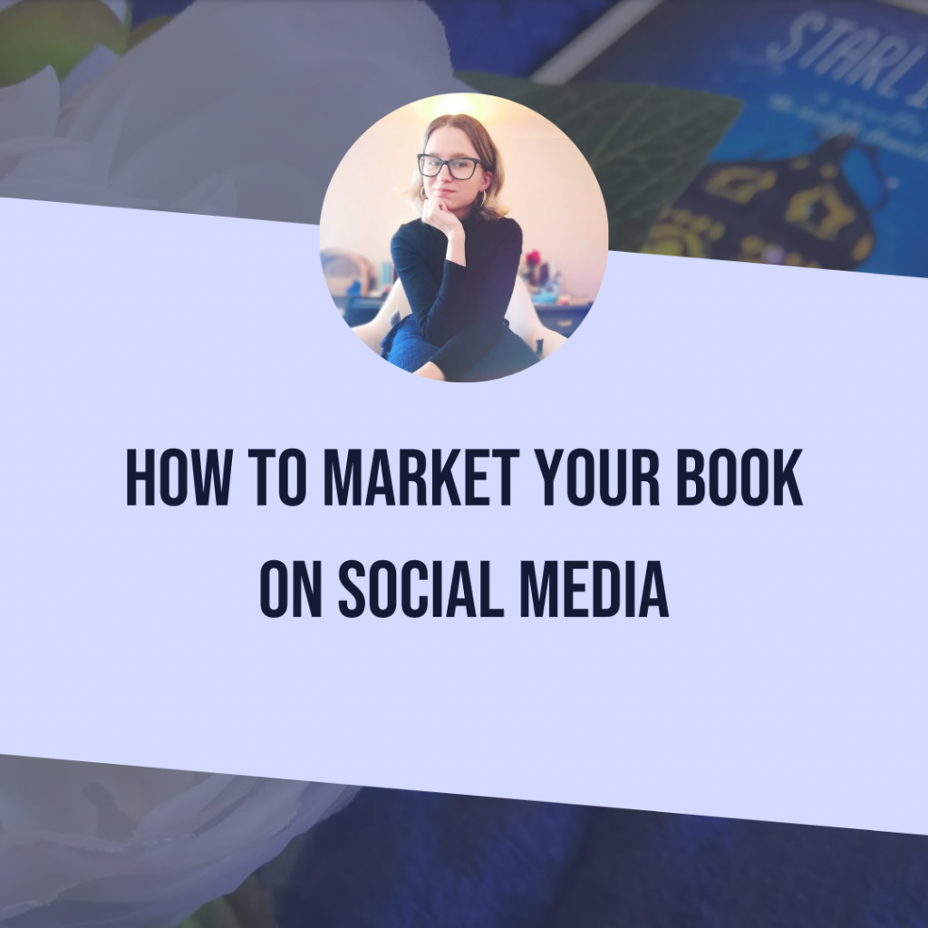 How to Market Your Book On Social Media As An Author