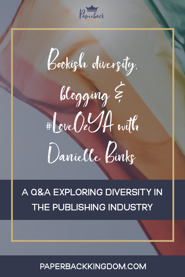 Bookish Diversity, Blogging & #LoveOzYA with Danielle Binks