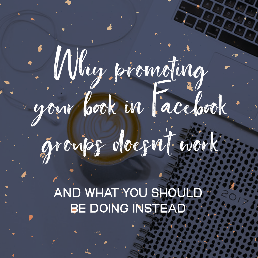 Why Promoting Your Book in Facebook Groups Doesn't Work