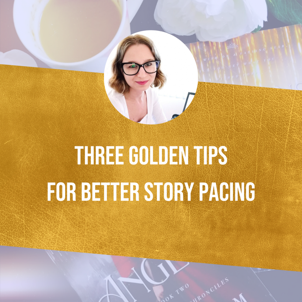 Three Golden Tips For Better Story Pacing
