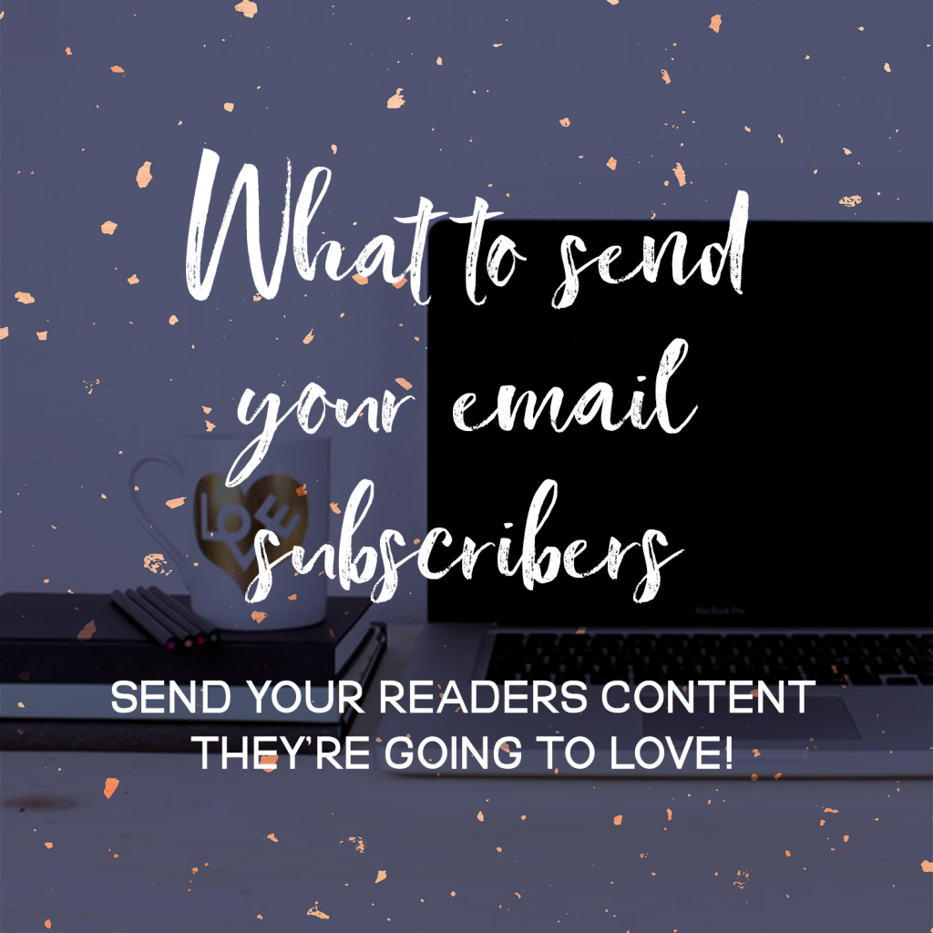 What To Send Your Email Subscribers