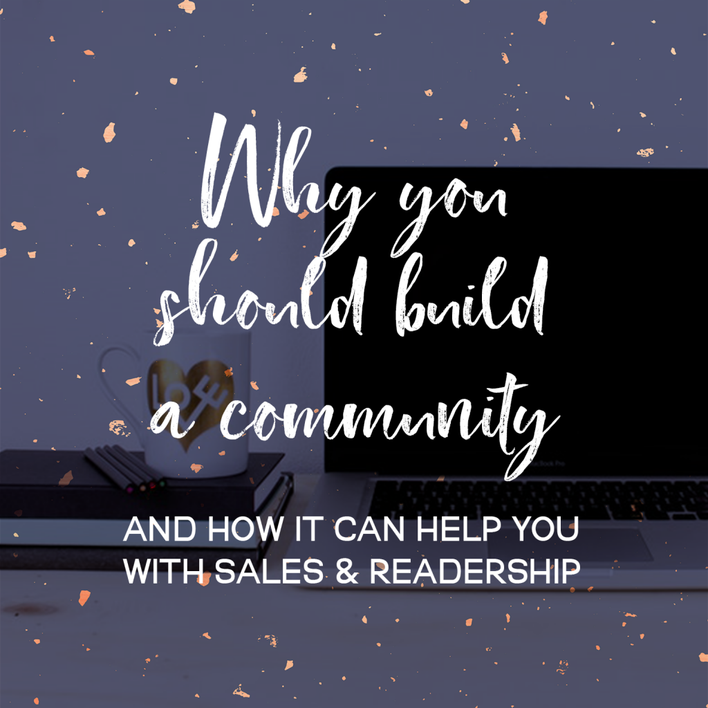 Why You Should Build A Community