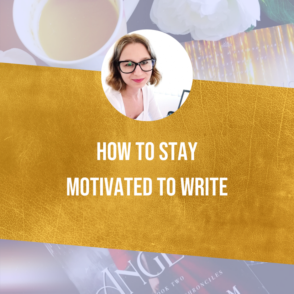 How To Stay Motivated To Write