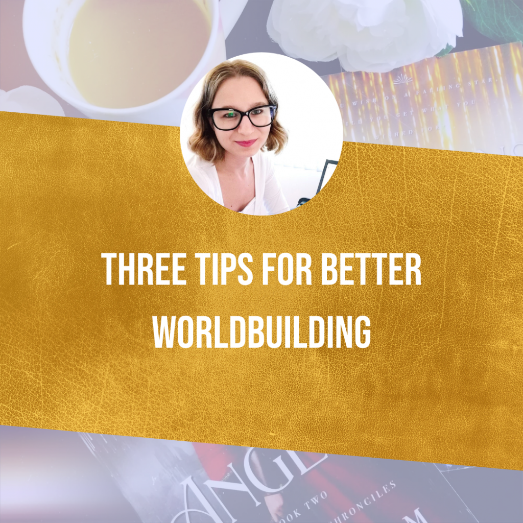 Three Tips For Better Worldbuilding