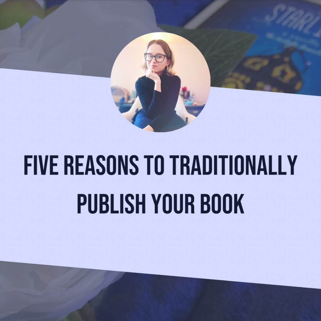 Five Reasons To Traditionally Publish