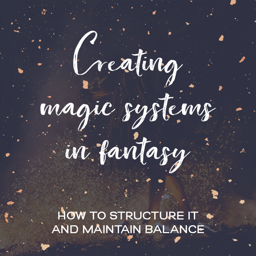 Creating Magic Systems In Fantasy