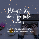 What to blog about (for fiction authors)