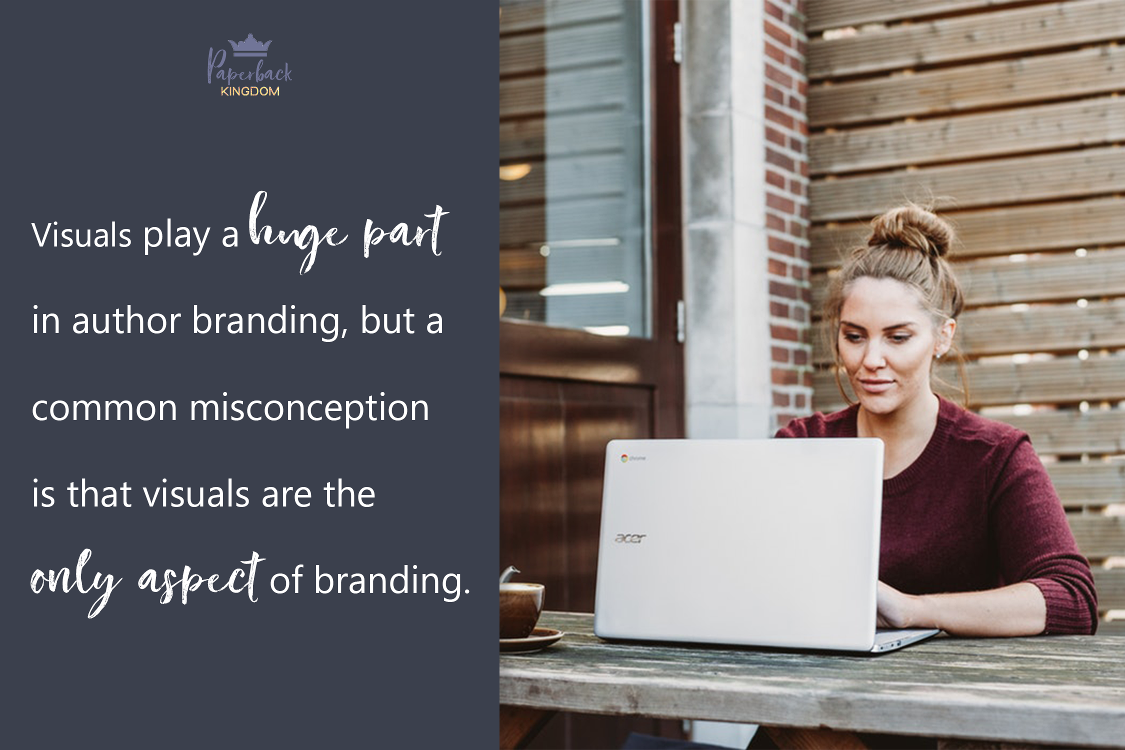 Visuals play a huge part  in author branding, but a common misconception  is that visuals are the only aspect of branding.