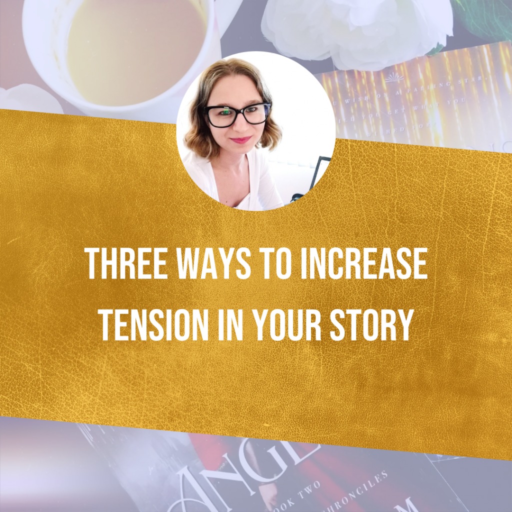 Three Ways To Increase Tension In Your Story