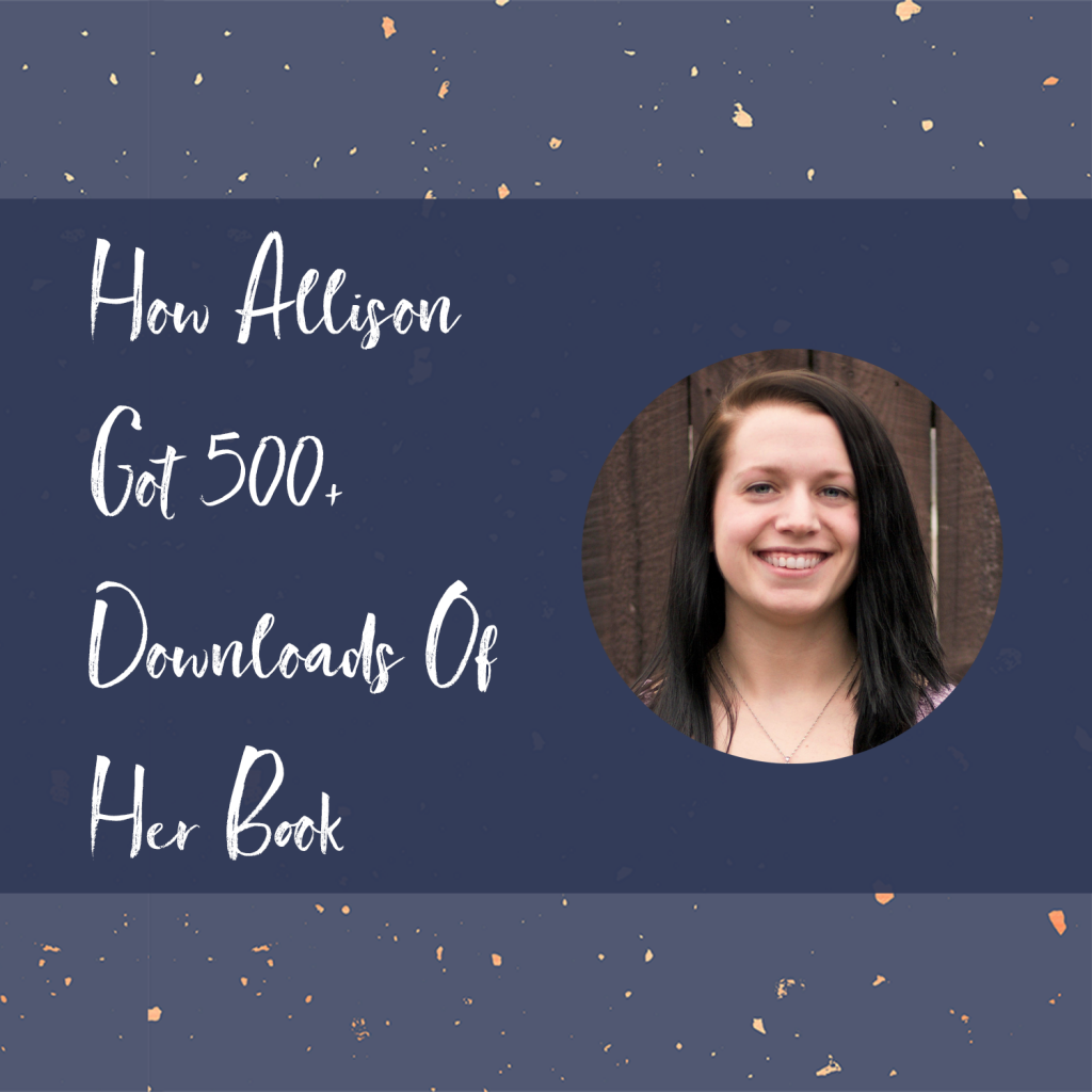 How Allison Got 500+ Downloads Of Her Book