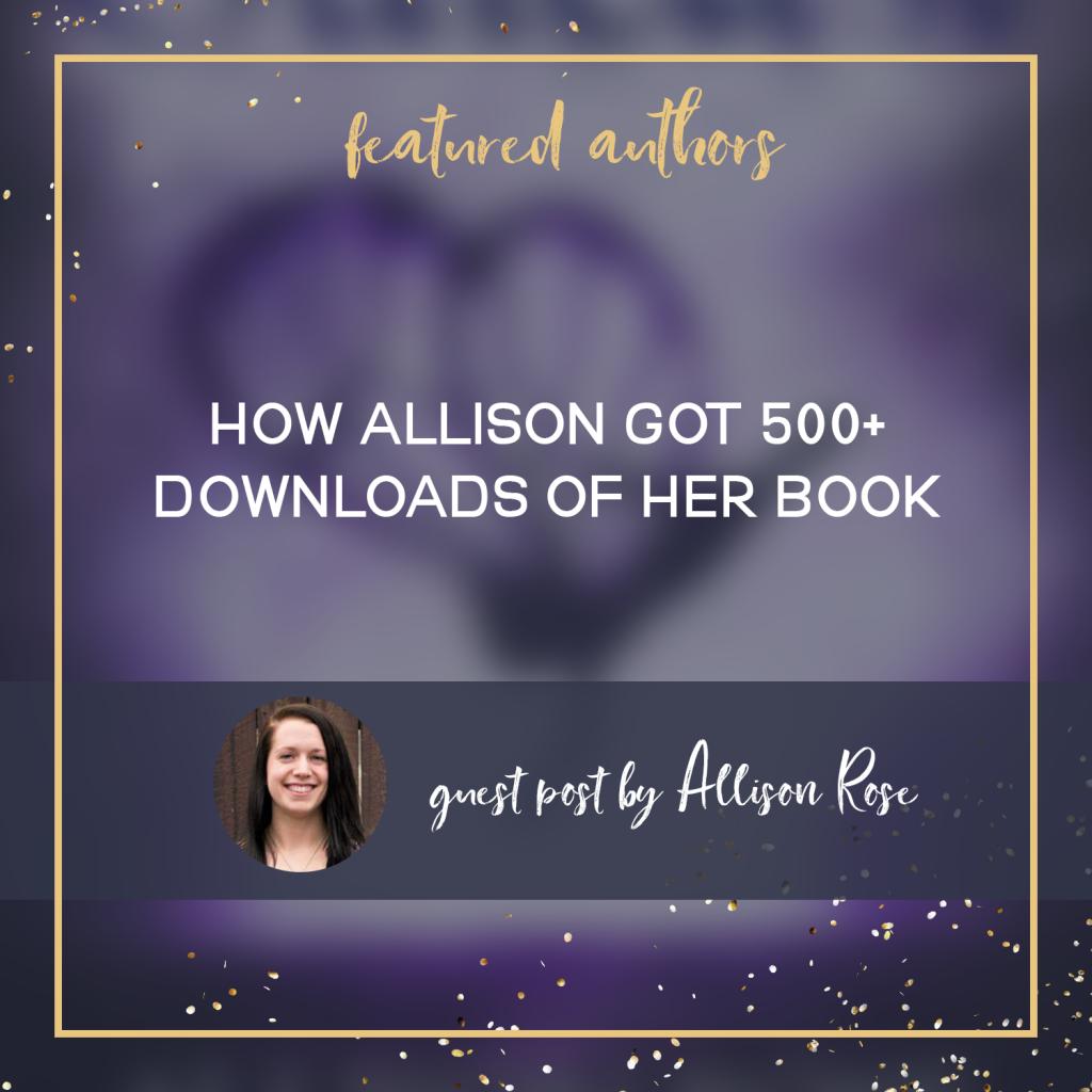 How Allison Got 500+ Downloads Of Her Book