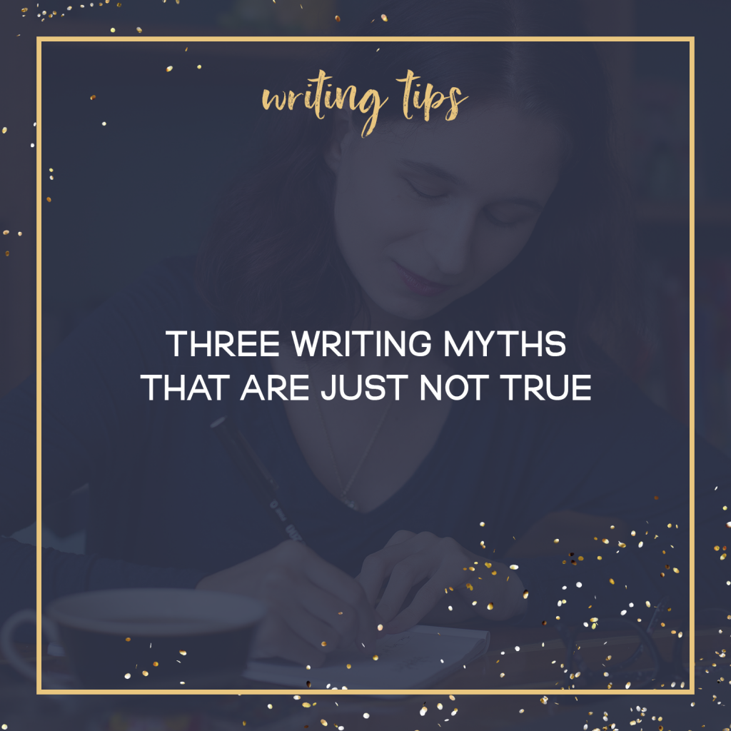 Three Writing Myths That Are Just Not True