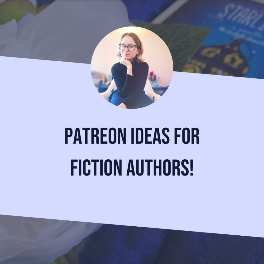 Patreon Ideas For Fiction Authors!