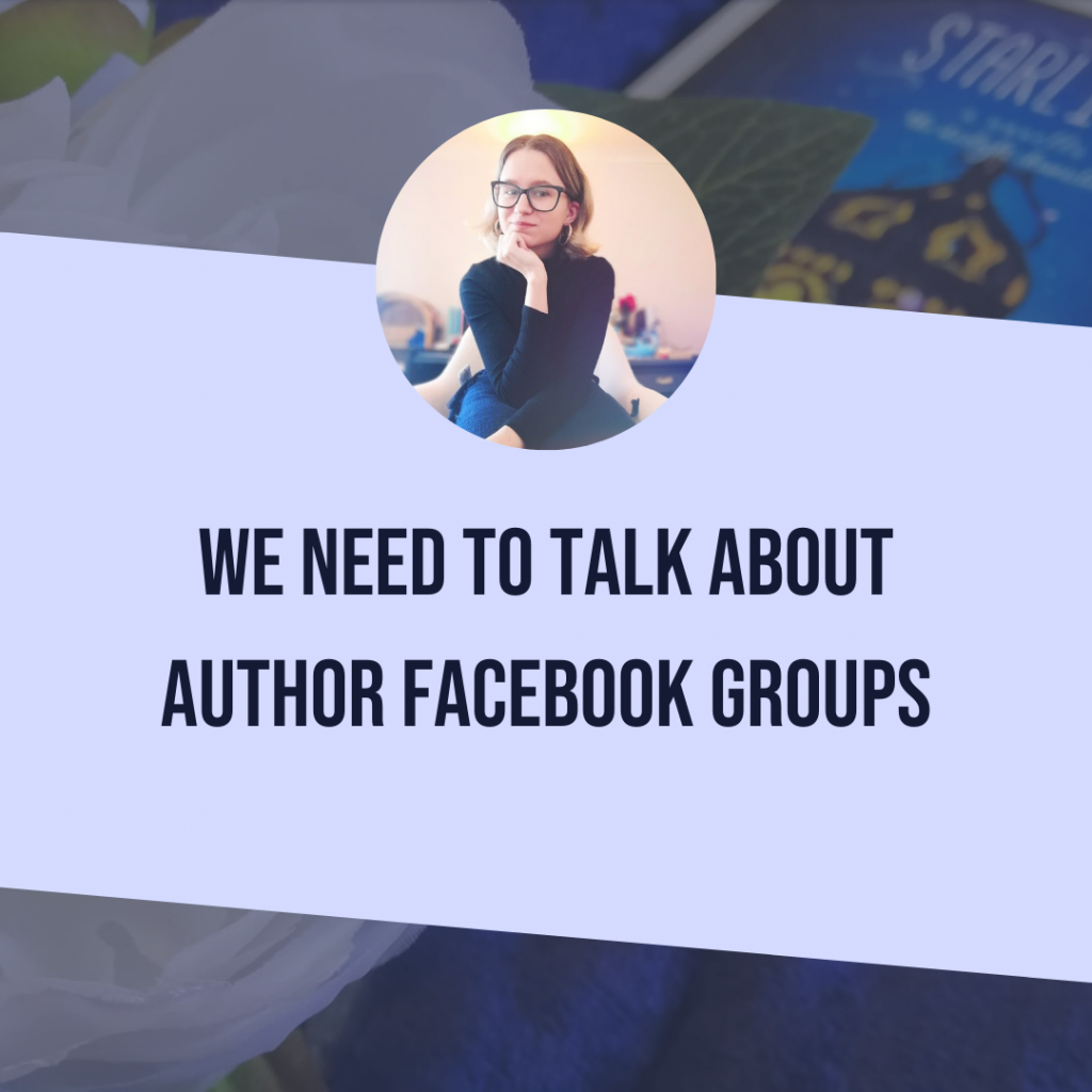 We Need To Talk About Author Facebook Groups…