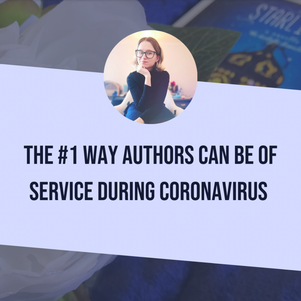 The #1 Way Authors Can Be Of Service During Coronavirus