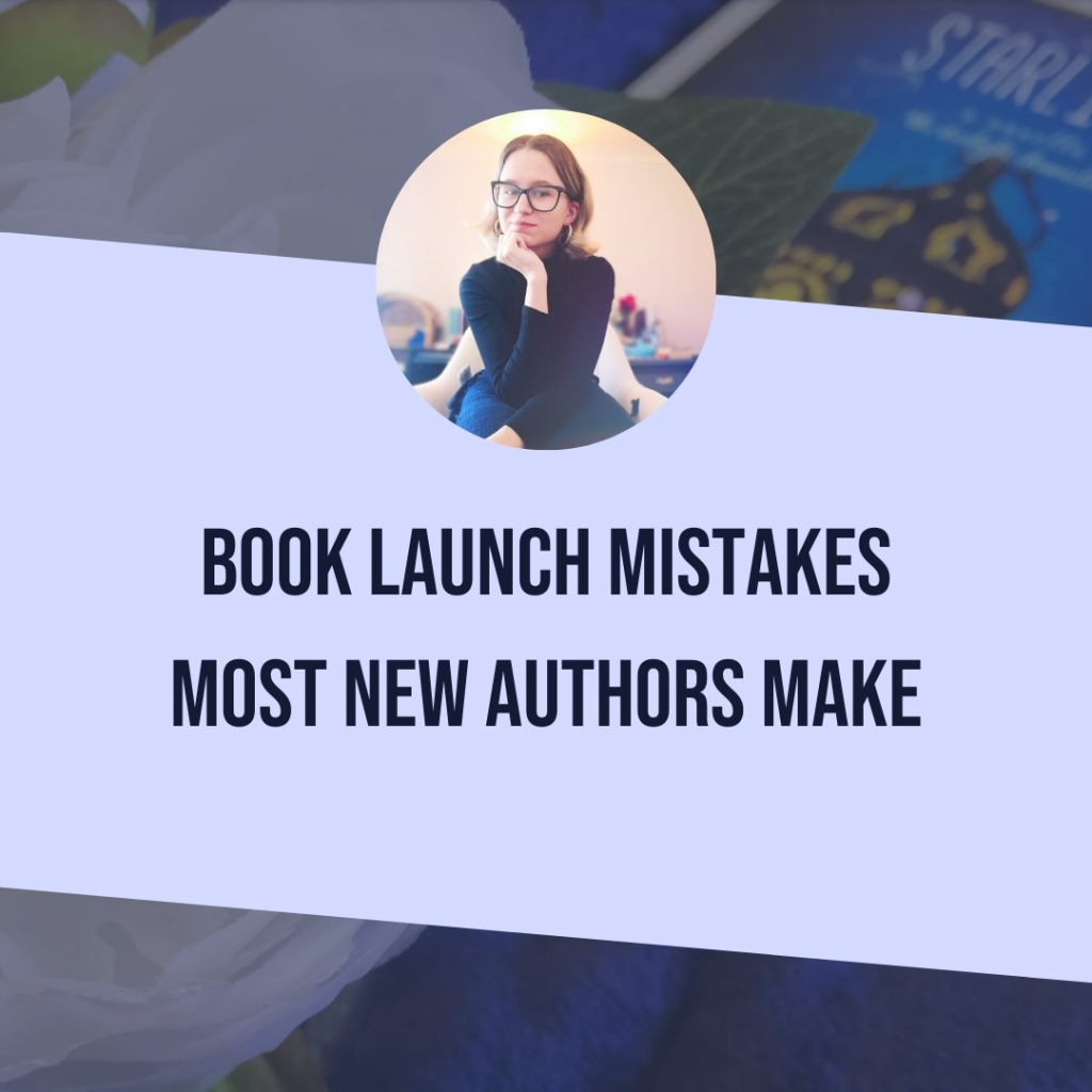 Book Launch Mistakes Most New Authors Make