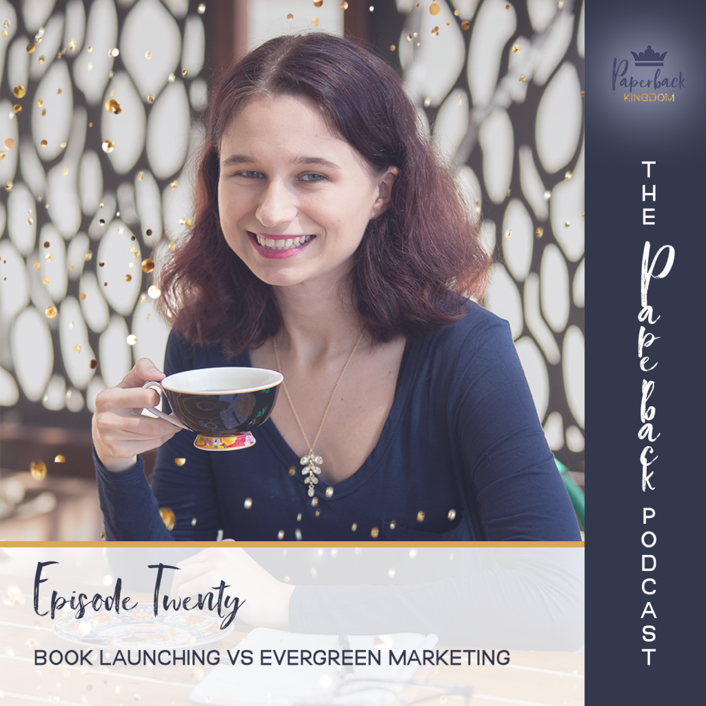 The Paperback Podcast – Ep 20 – Book Launching vs Evergreen Marketing