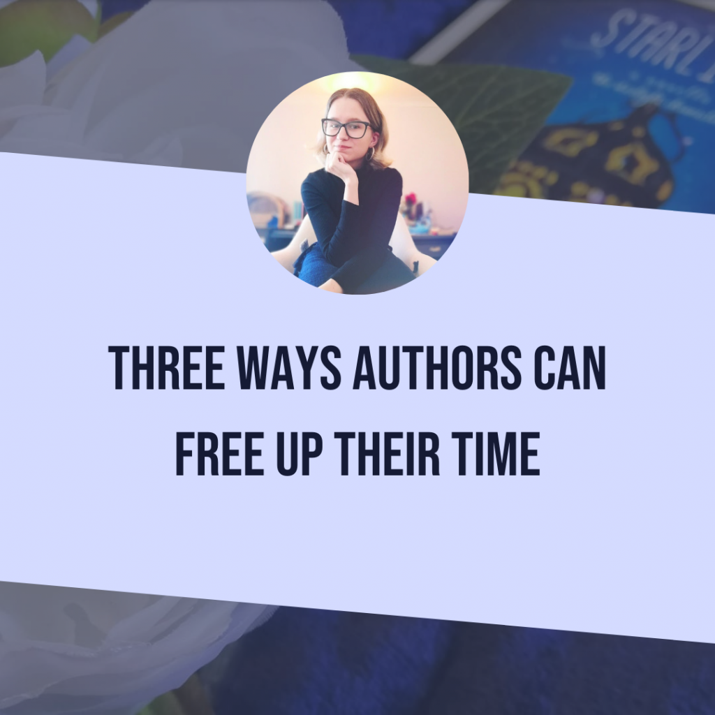 Three Ways Authors Can Free Up Their Time