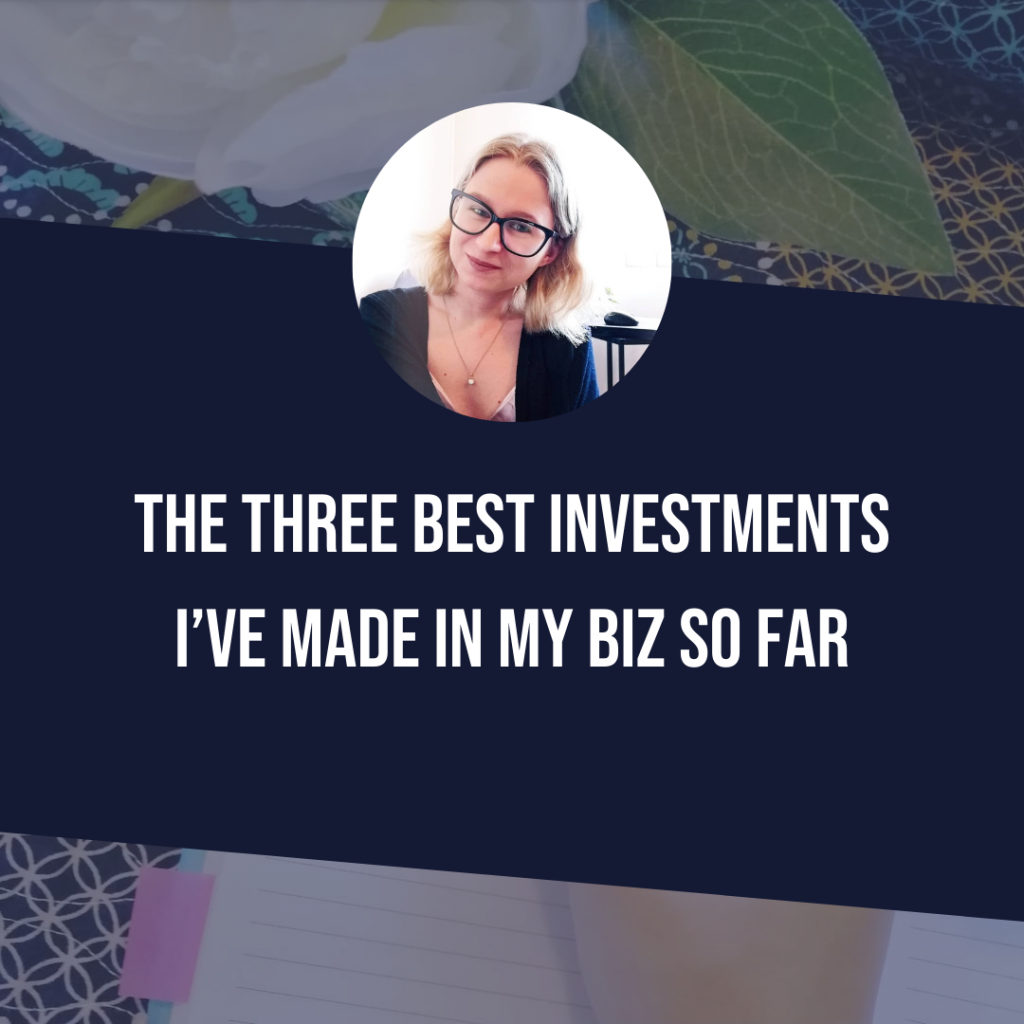 The Three BEST Investments I've Made In My Biz So Far