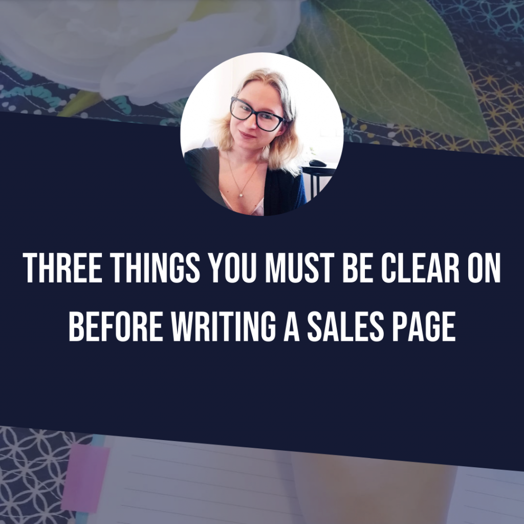 Three Things You Must Be Clear On Before Writing A Sales Page